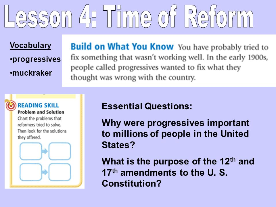 Lesson 4: Time of Reform Essential Questions: