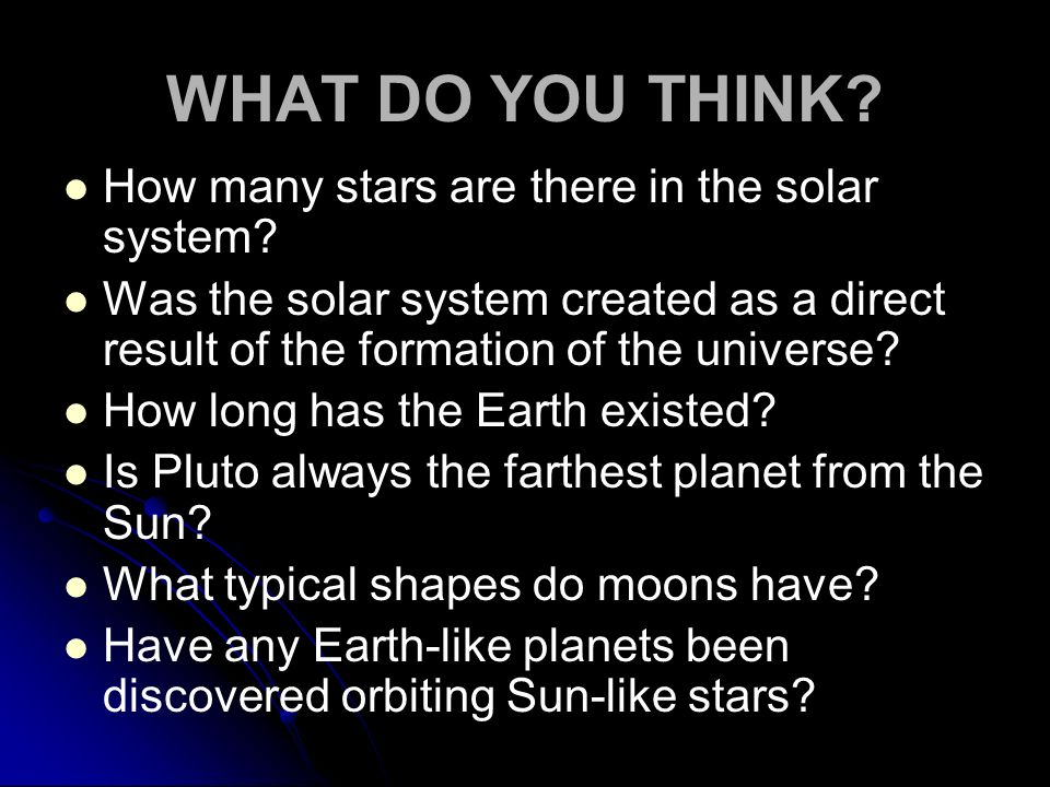 WHAT DO YOU THINK How many stars are there in the solar system