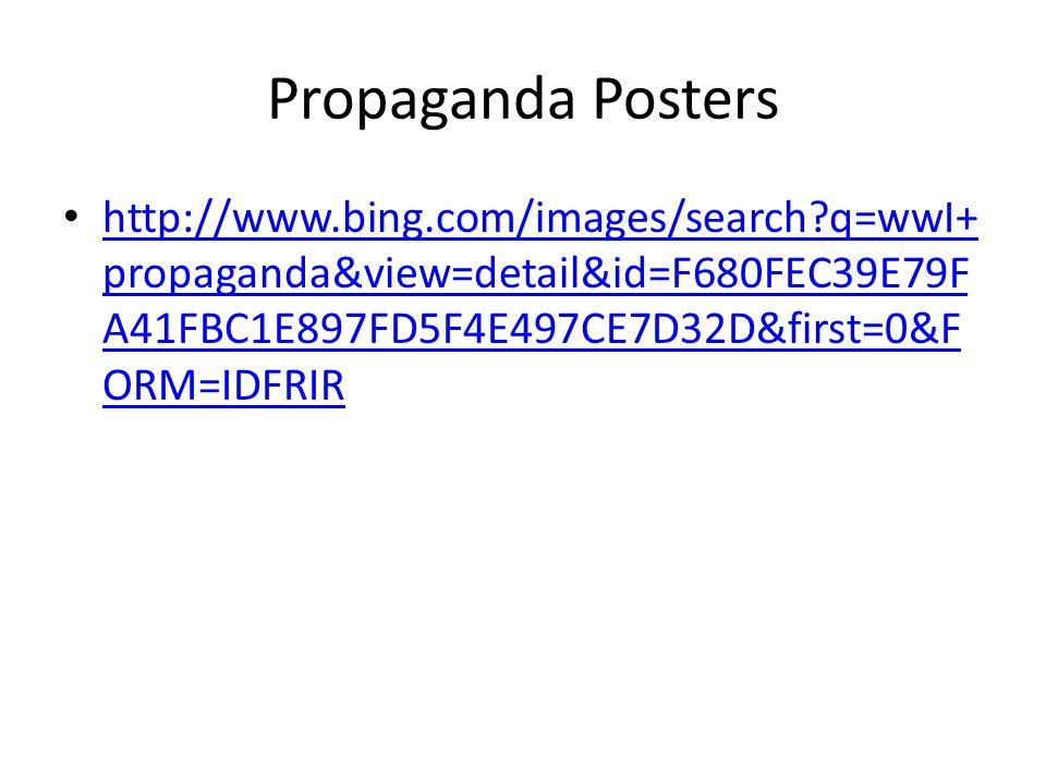 Propaganda Posters http://www.bing.com/images/search q=wwI+propaganda&view=detail&id=F680FEC39E79FA41FBC1E897FD5F4E497CE7D32D&first=0&FORM=IDFRIR.