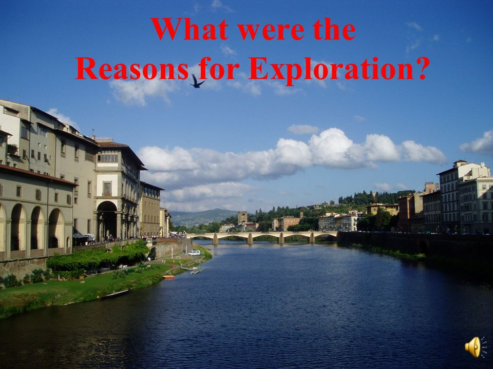What were the Reasons for Exploration