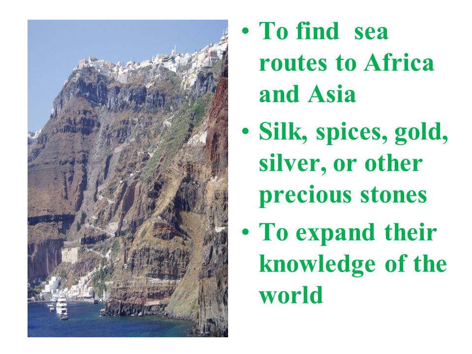 To find sea routes to Africa and Asia
