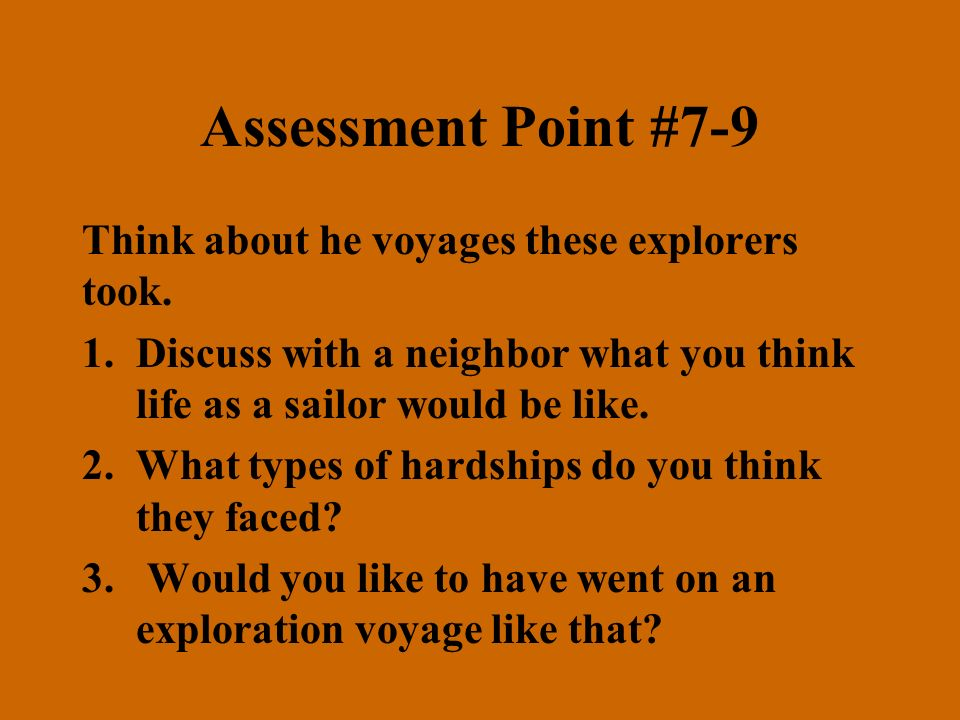 Assessment Point #7-9 Think about he voyages these explorers took.