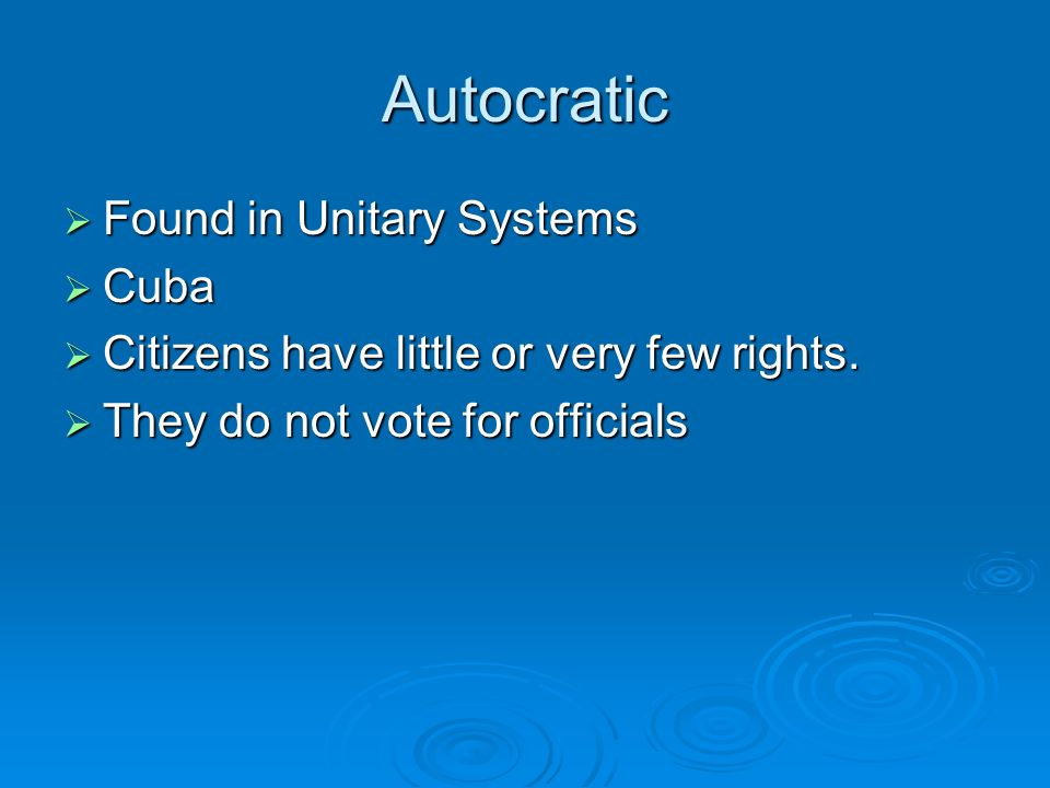 Autocratic Found in Unitary Systems Cuba