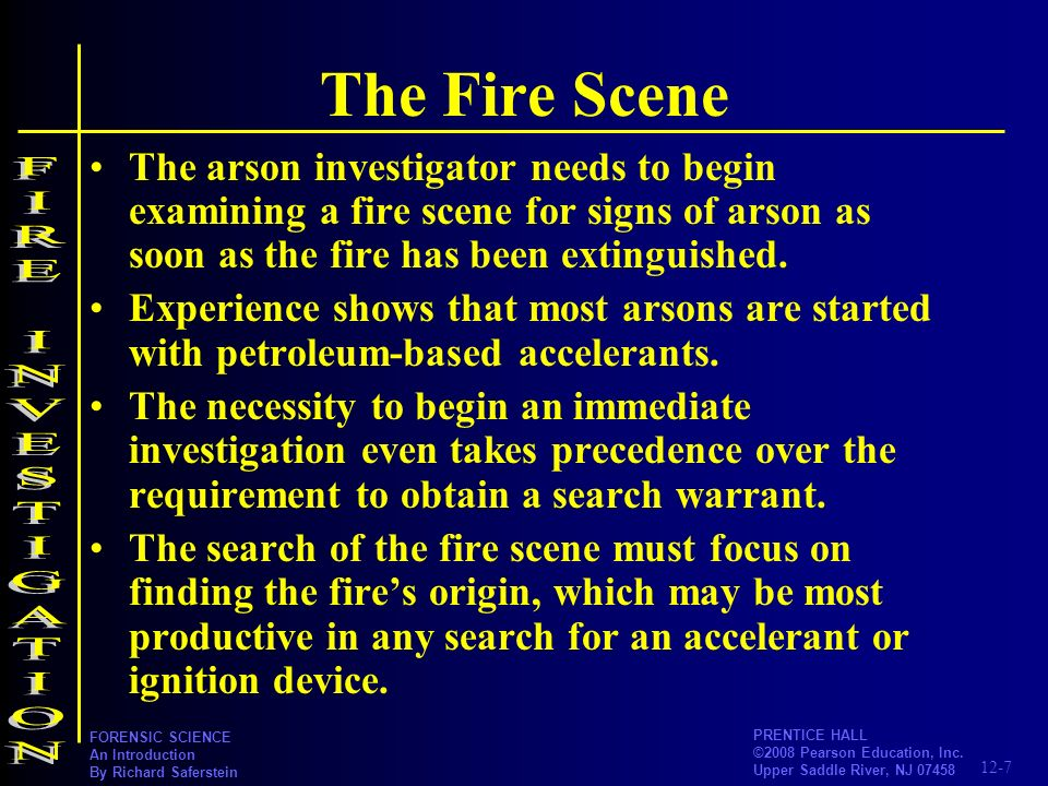 The Fire Scene FIRE INVESTIGATION