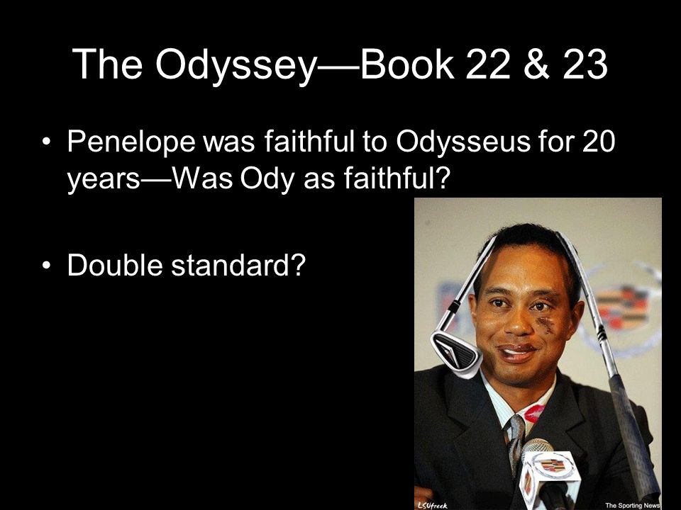 The Odyssey—Book 22 & 23 Penelope was faithful to Odysseus for 20 years—Was Ody as faithful.