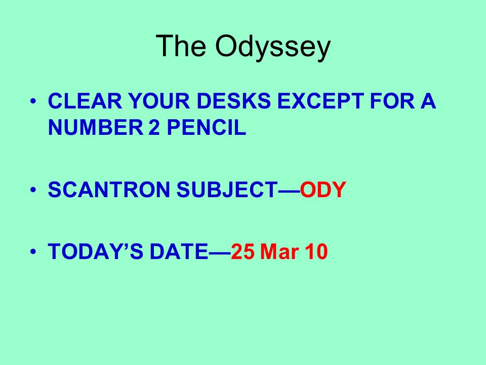The Odyssey CLEAR YOUR DESKS EXCEPT FOR A NUMBER 2 PENCIL