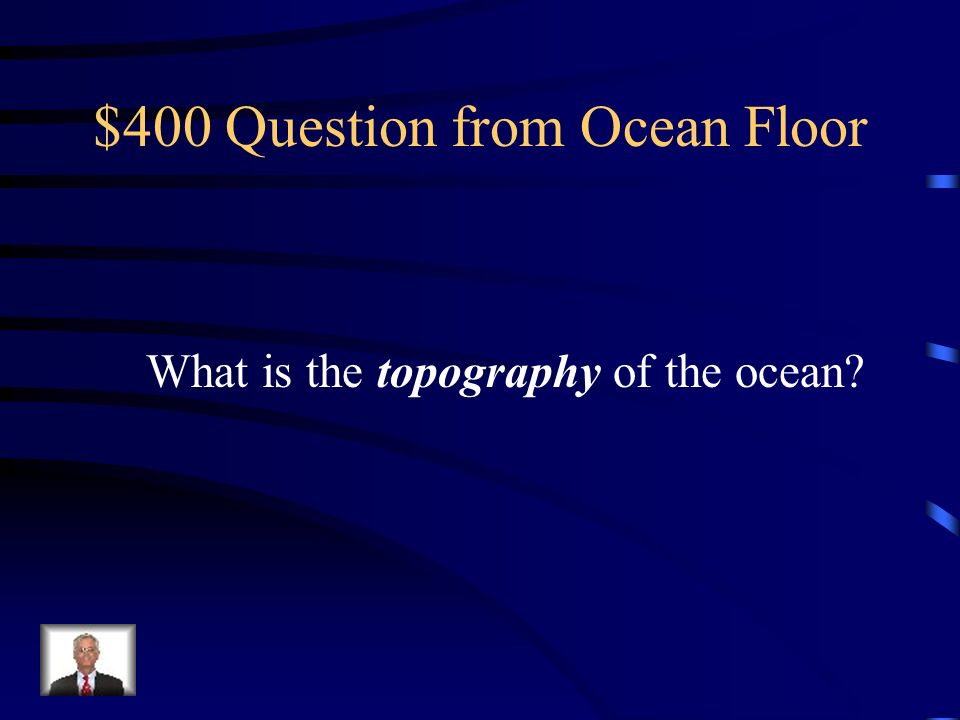 $400 Question from Ocean Floor