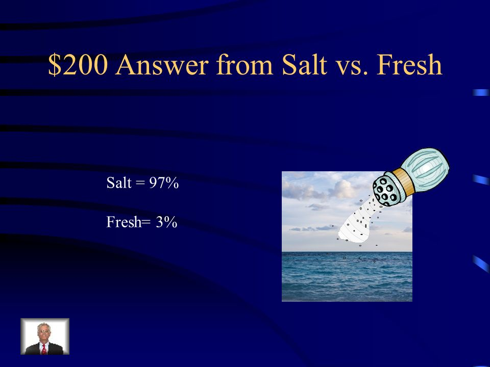 $200 Answer from Salt vs. Fresh