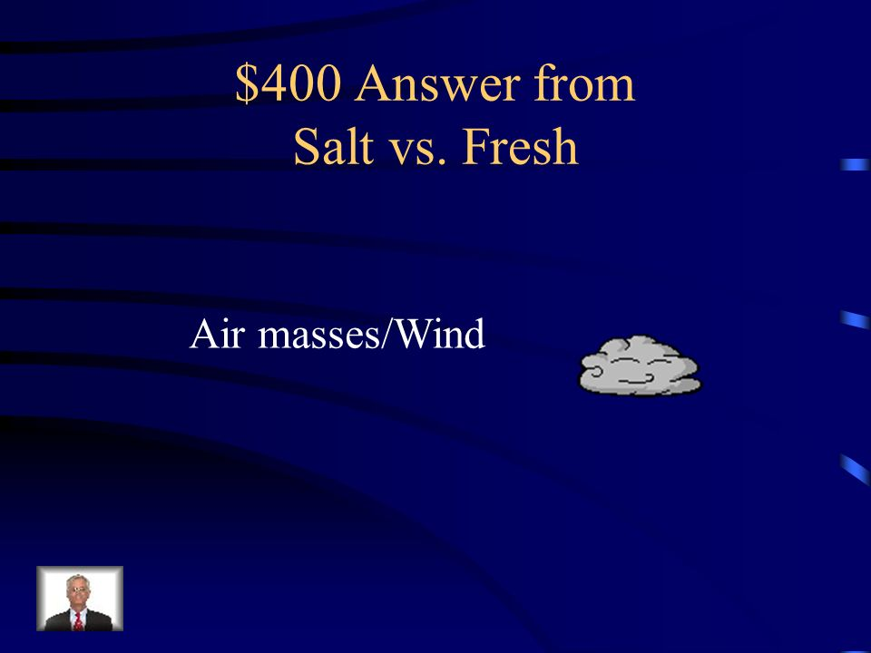 $400 Answer from Salt vs. Fresh