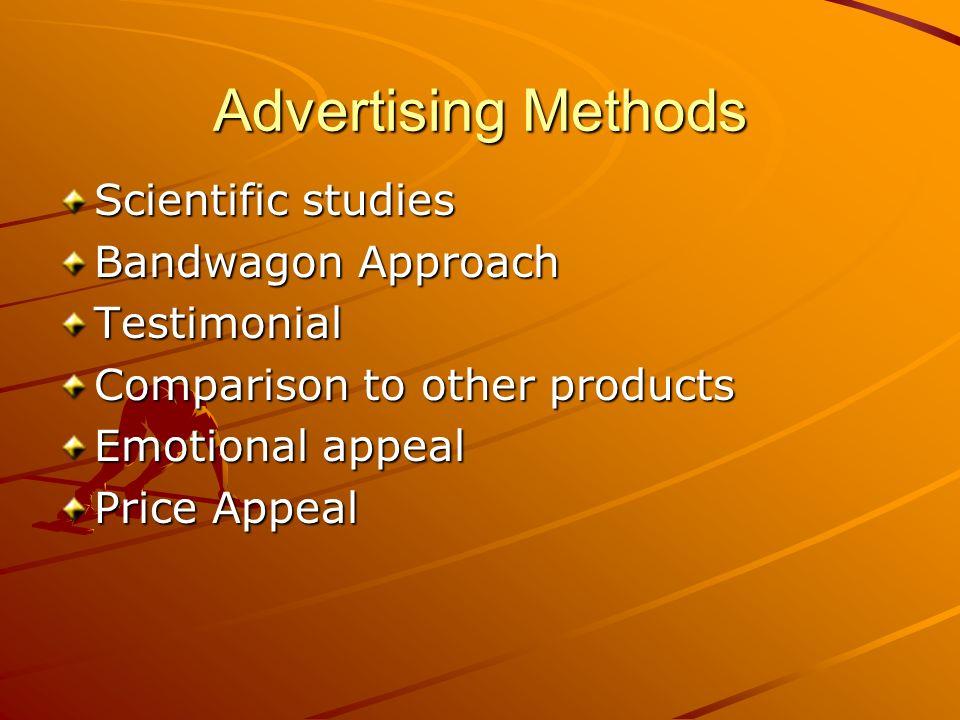 Advertising Methods Scientific studies Bandwagon Approach Testimonial