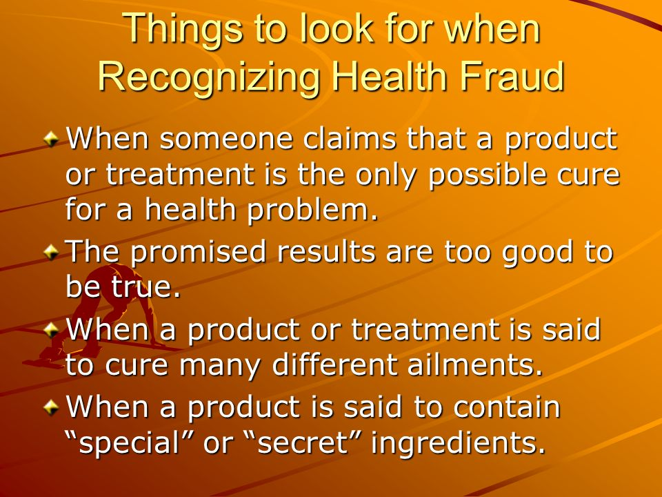 Things to look for when Recognizing Health Fraud