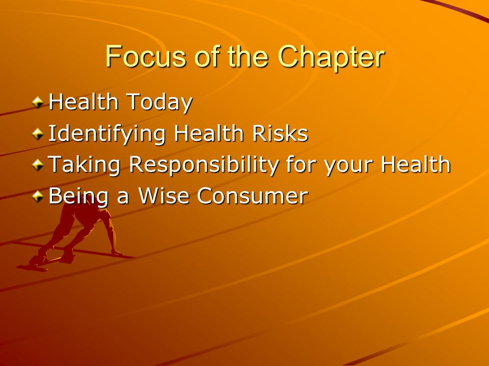 Focus of the Chapter Health Today Identifying Health Risks