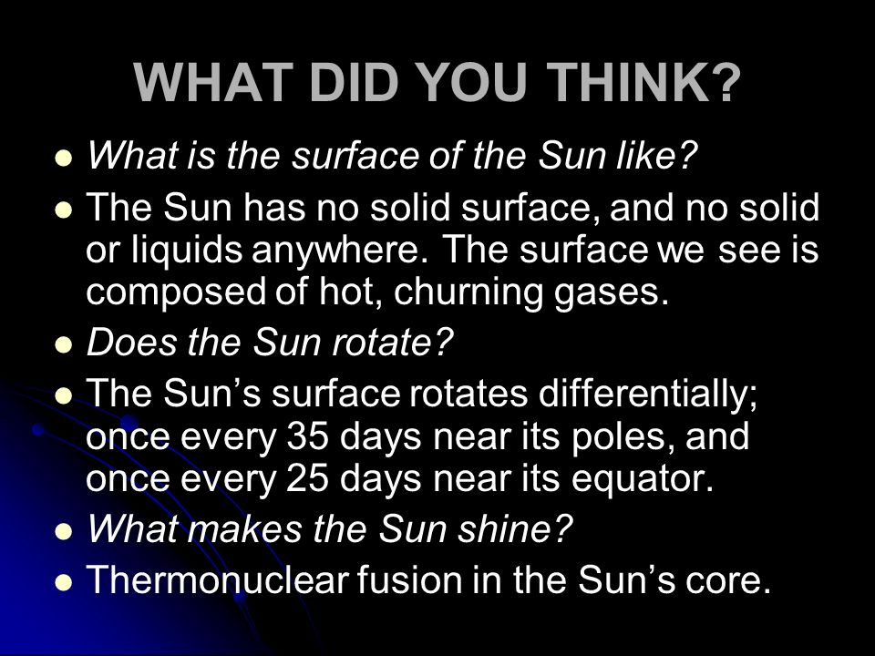 WHAT DID YOU THINK What is the surface of the Sun like