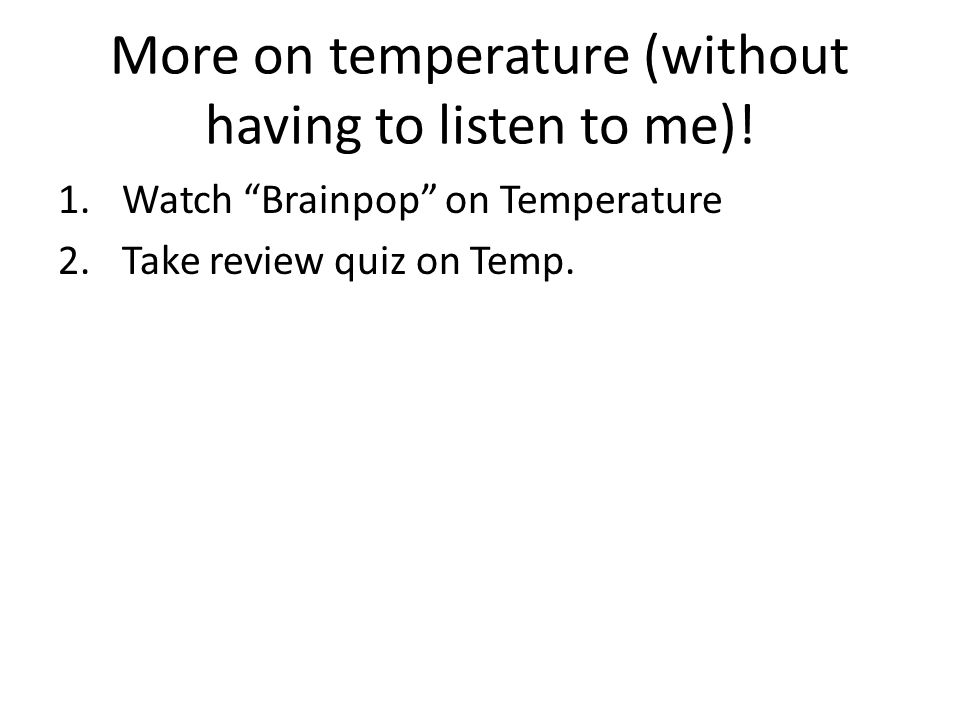 More on temperature (without having to listen to me)!