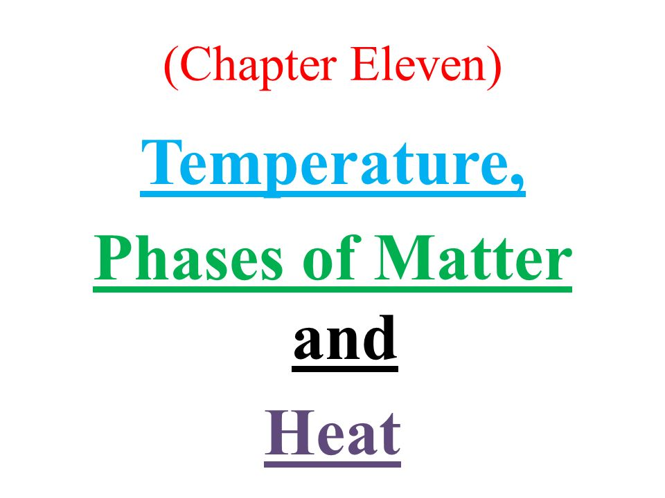 Temperature, Phases of Matter and Heat