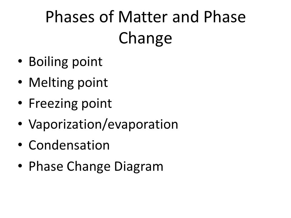 Phases of Matter and Phase Change