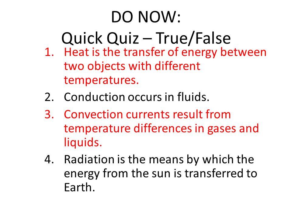 DO NOW: Quick Quiz – True/False