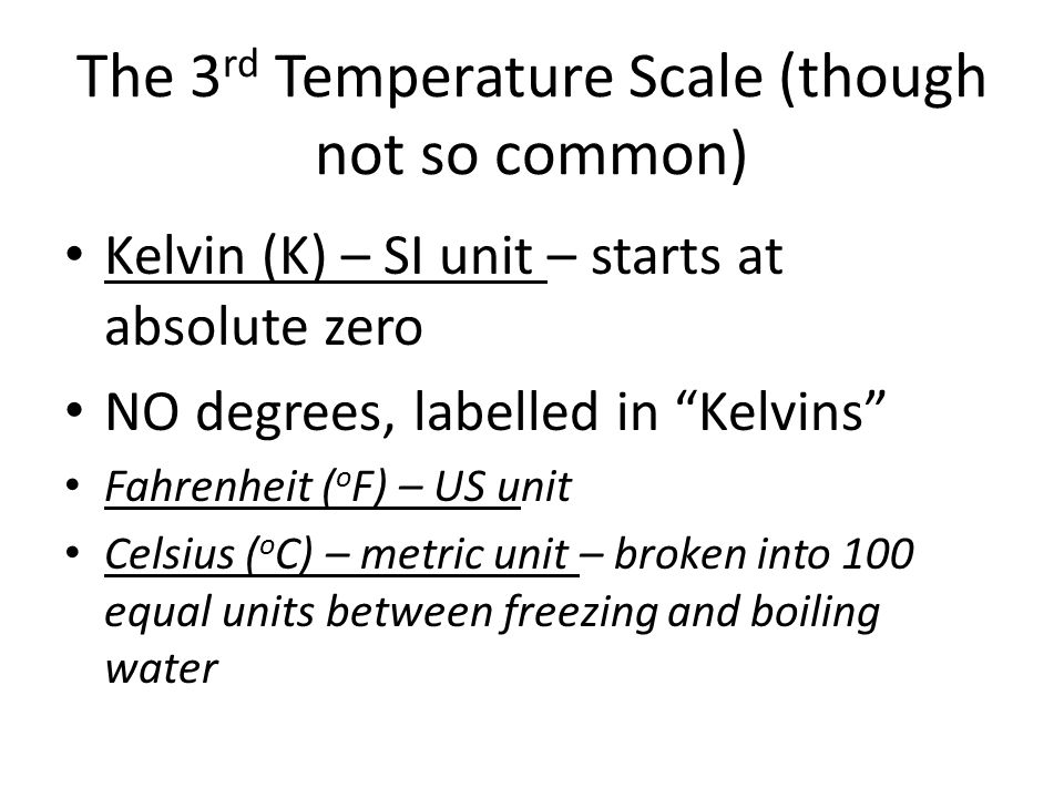 The 3rd Temperature Scale (though not so common)