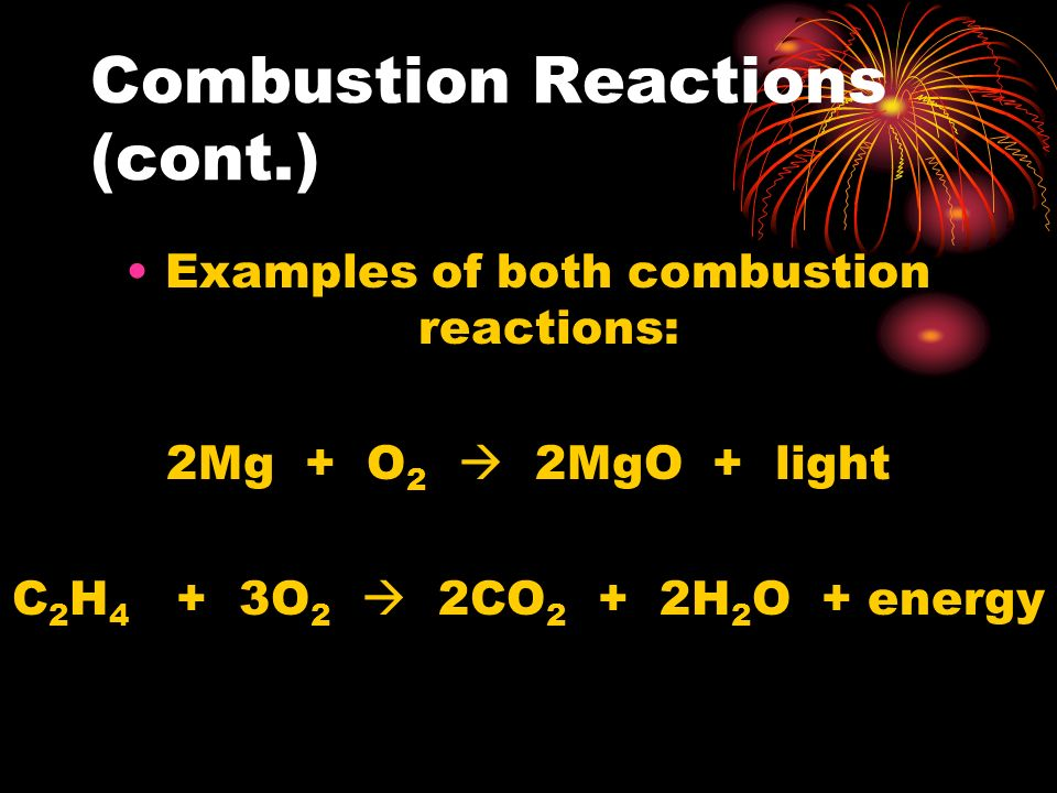 Combustion Reactions (cont.)