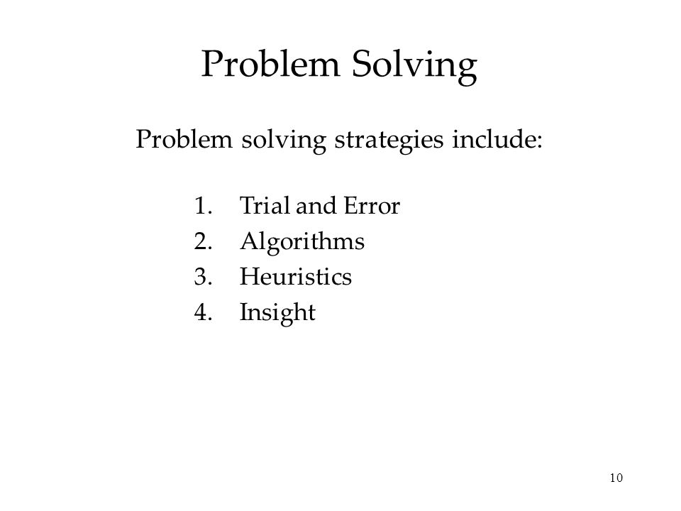 Problem solving strategies include: