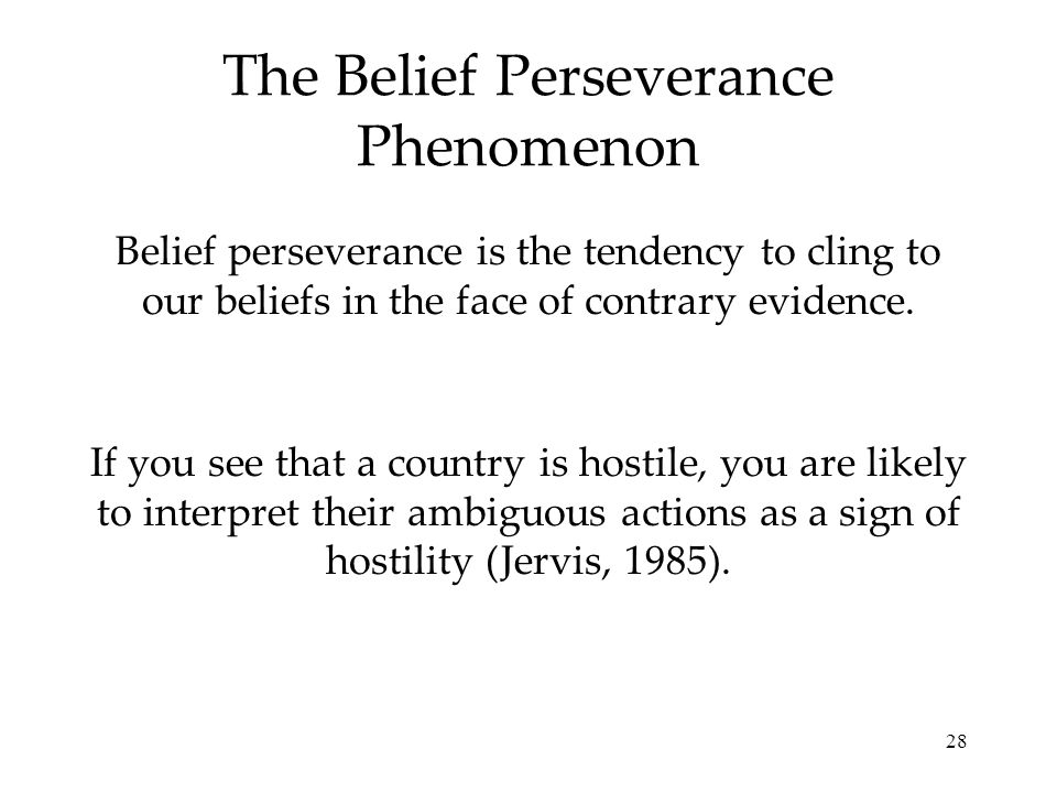 The Belief Perseverance Phenomenon