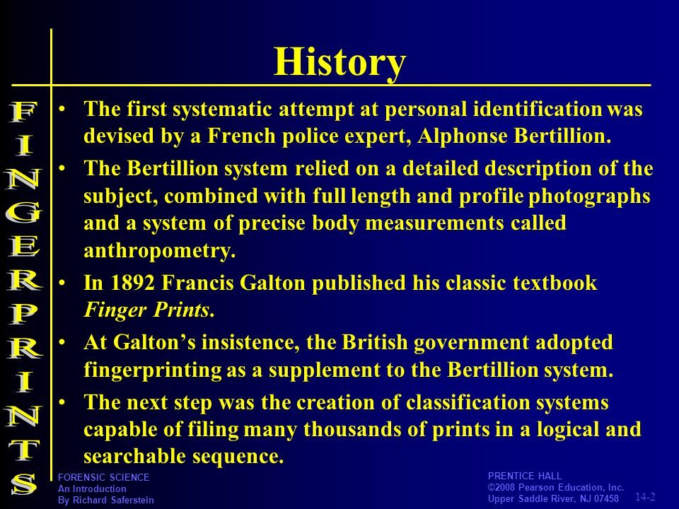 History The first systematic attempt at personal identification was devised by a French police expert, Alphonse Bertillion.