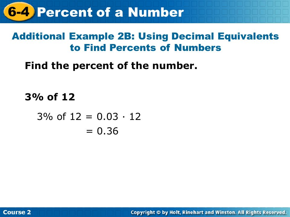 Course 2 6-4. Percent of a Number. Additional Example 2B: Using Decimal Equivalents to Find Percents of Numbers.