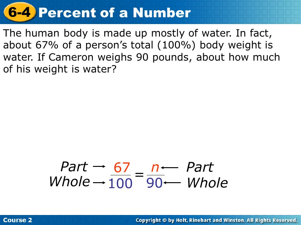 6-4 Percent of a Number Part 67 n = Whole 100 90
