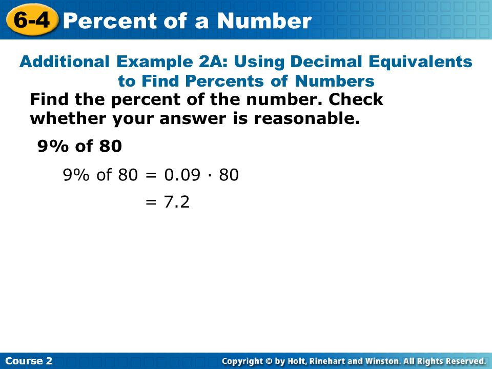 Course 2 6-4. Percent of a Number. Additional Example 2A: Using Decimal Equivalents to Find Percents of Numbers.