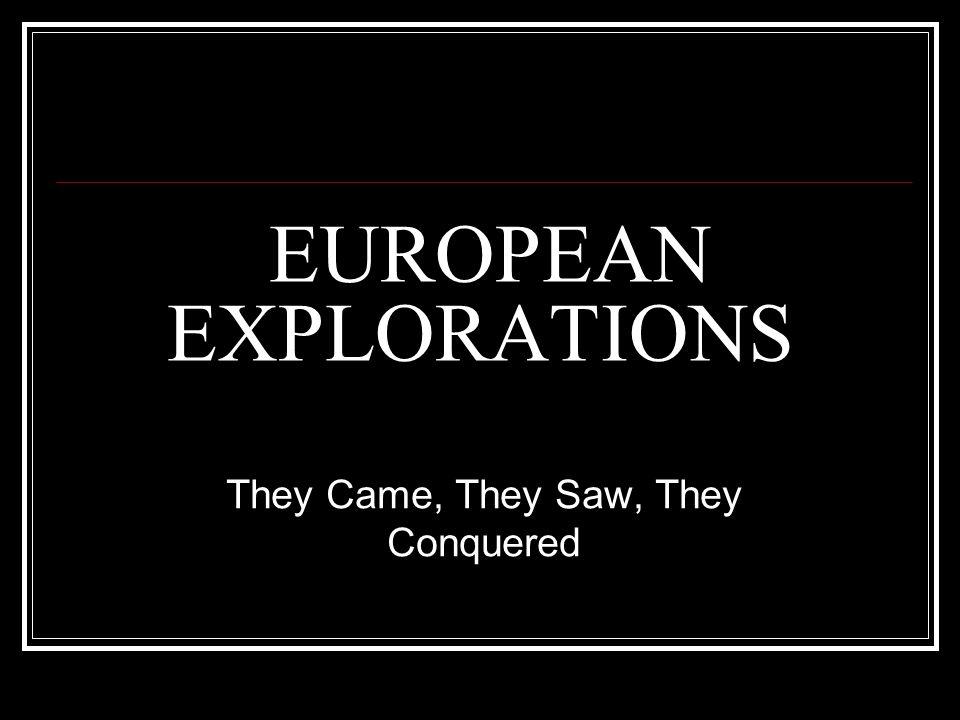 EUROPEAN EXPLORATIONS