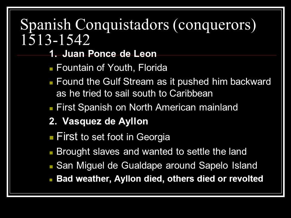 Spanish Conquistadors (conquerors) 1513-1542