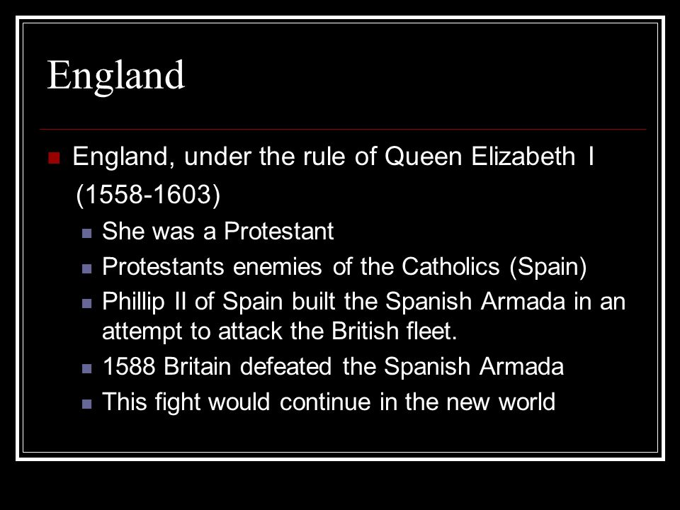 England England, under the rule of Queen Elizabeth I ( )