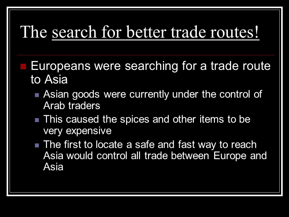 The search for better trade routes!