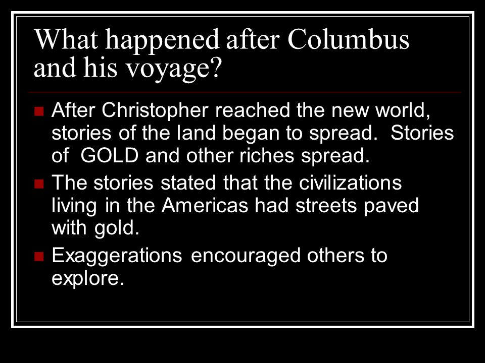 What happened after Columbus and his voyage