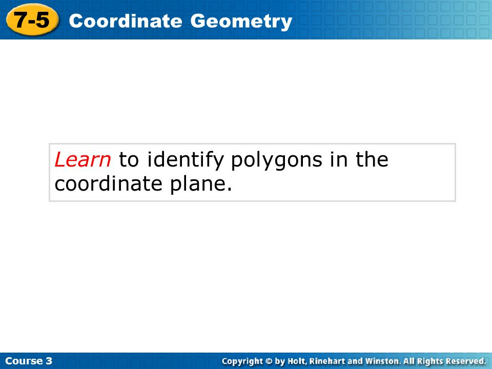 7-5 Learn to identify polygons in the coordinate plane.