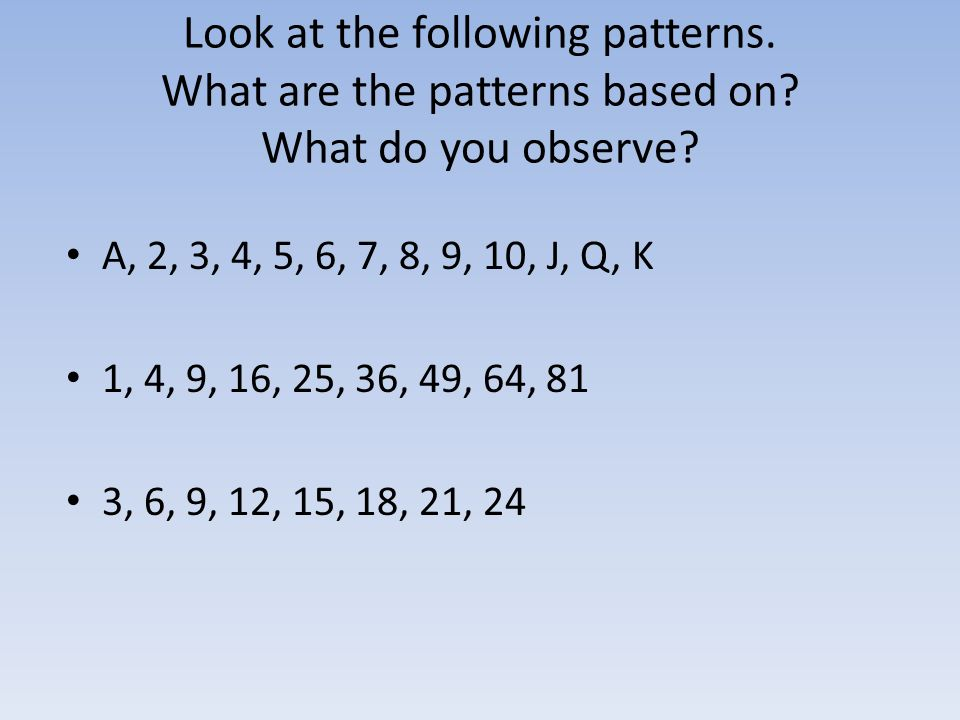 Look at the following patterns. What are the patterns based on
