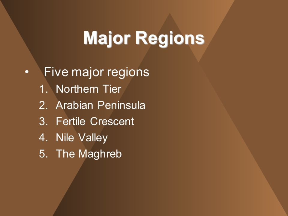 Major Regions Five major regions Northern Tier Arabian Peninsula