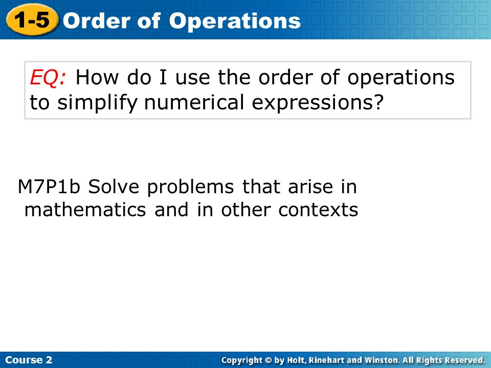 EQ: How do I use the order of operations to simplify numerical expressions