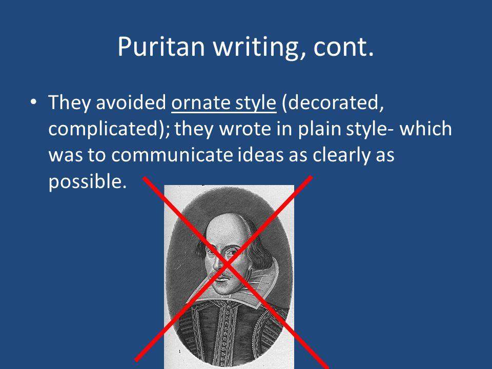 Puritan writing, cont.