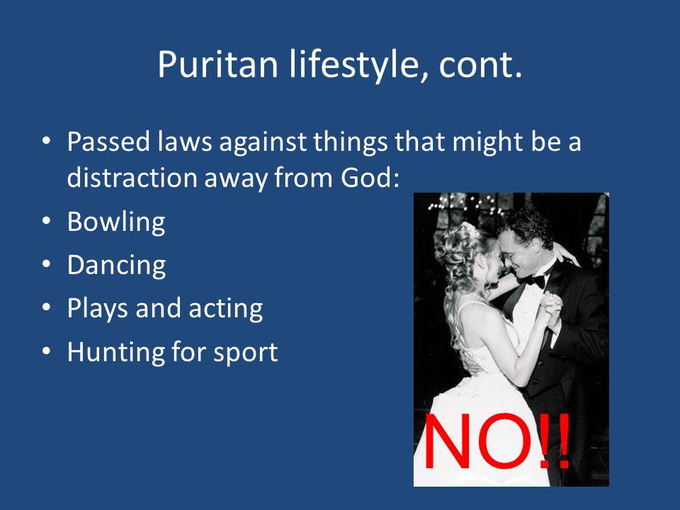 Puritan lifestyle, cont.