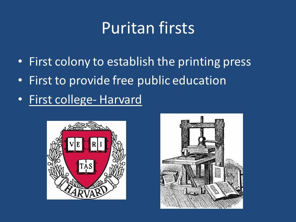Puritan firsts First colony to establish the printing press