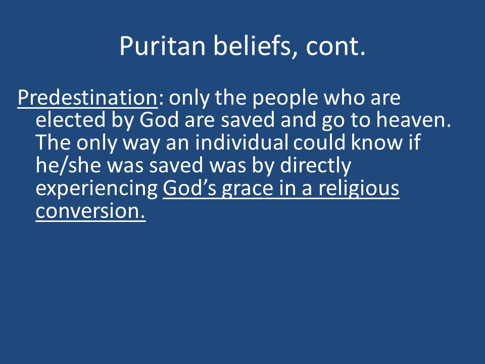 Puritan beliefs, cont.