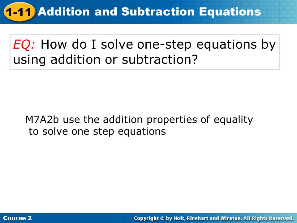 EQ: How do I solve one-step equations by using addition or subtraction
