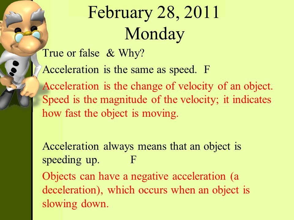 February 28, 2011 Monday True or false & Why