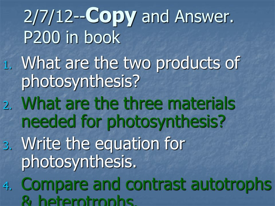 2/7/12--Copy and Answer. P200 in book