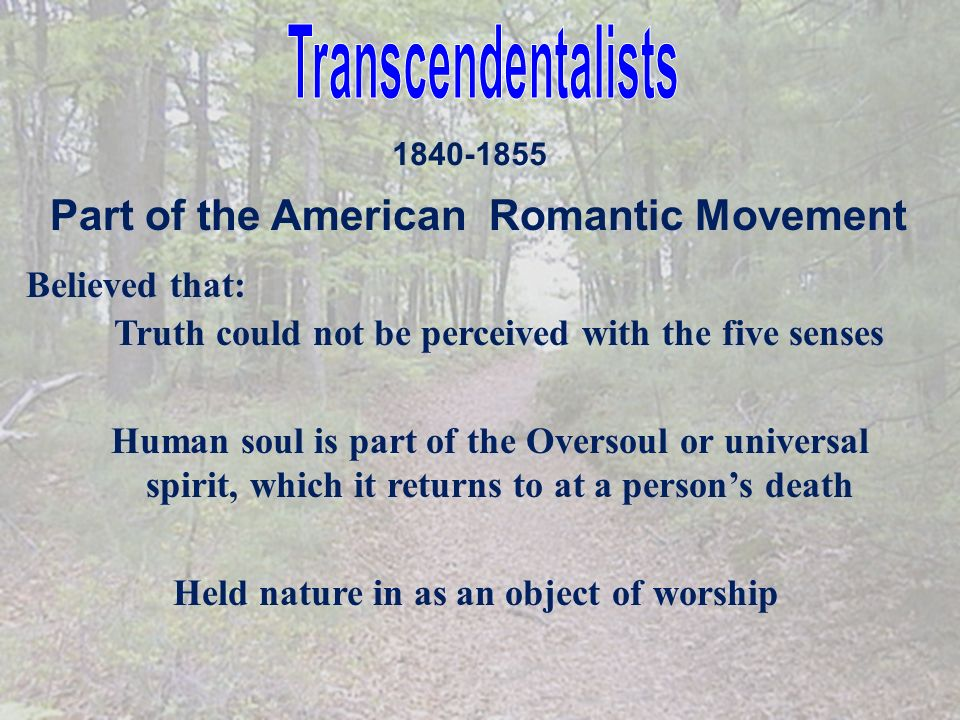 Transcendentalists Part of the American Romantic Movement