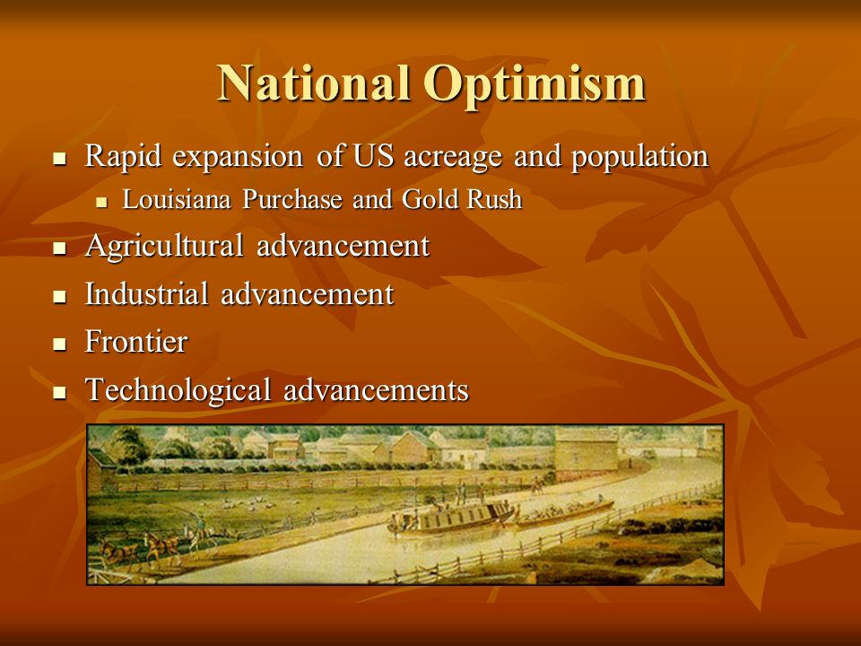 National Optimism Rapid expansion of US acreage and population