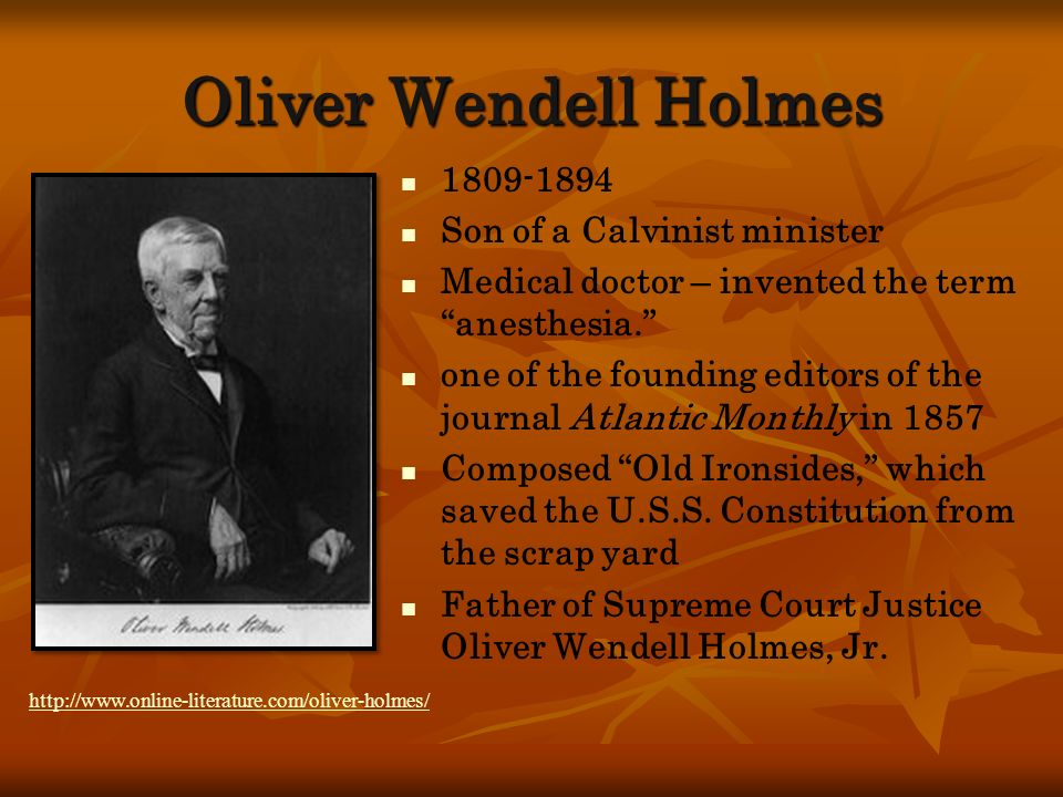 Oliver Wendell Holmes 1809-1894 Son of a Calvinist minister