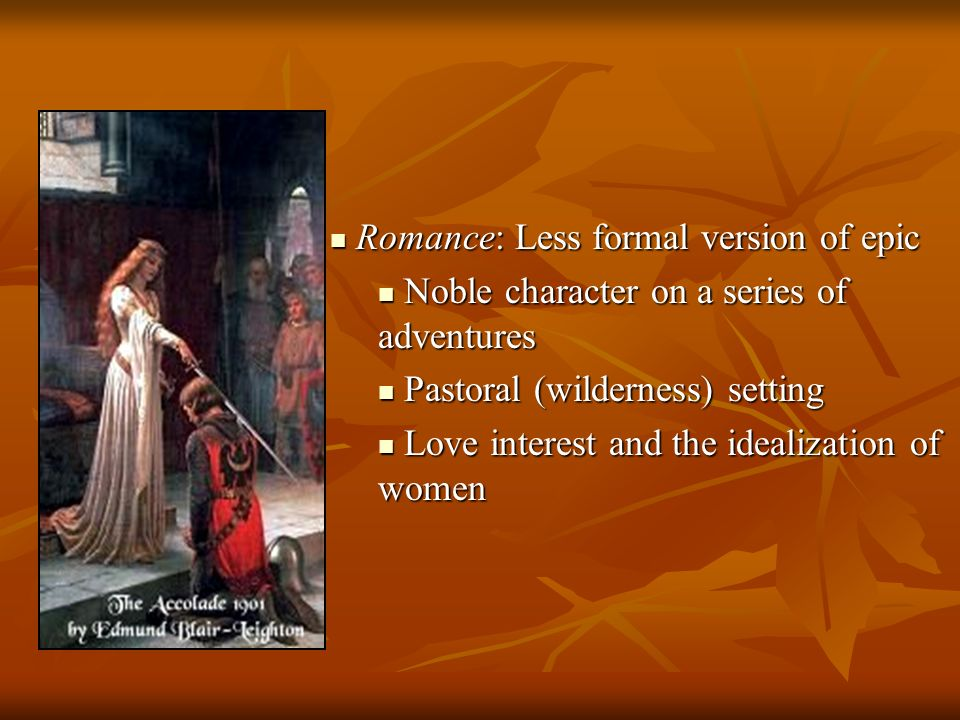 Romance: Less formal version of epic