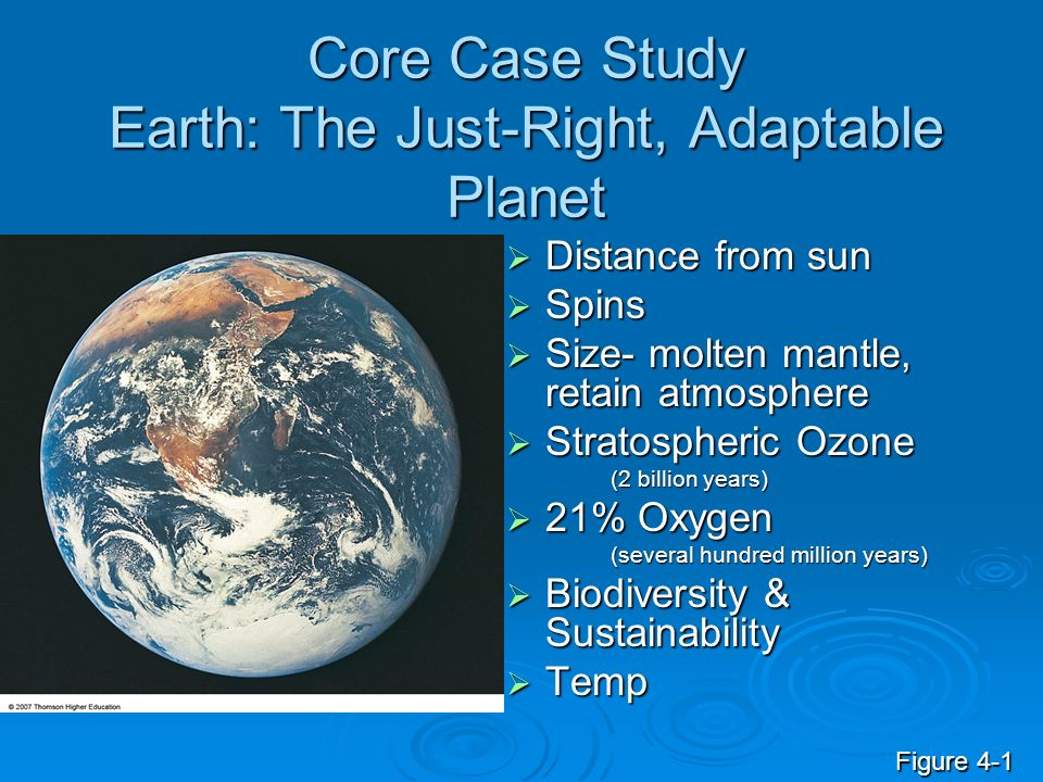 Core Case Study Earth: The Just-Right, Adaptable Planet